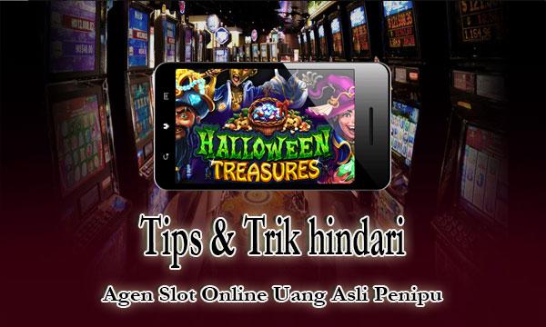 Hindari Situs Agen Slot Online Penipu - Slot Online Uang Asli
