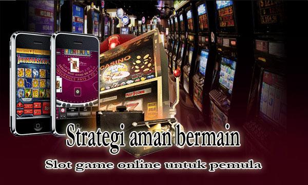 Trik-Aman-Main-Slot-Online-Untuk-Pemula