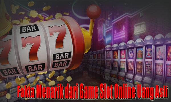 Fakta-Menarik-dari-Game-Slot-Online-Uang-Asli