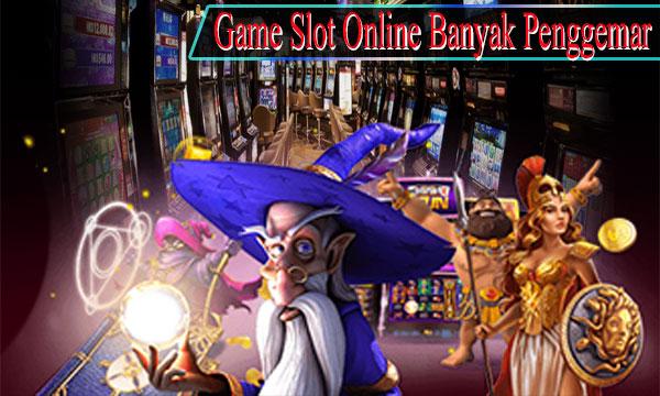 Mengapa-Game-Slot-Online-Bisa-Banyak-Penggemar