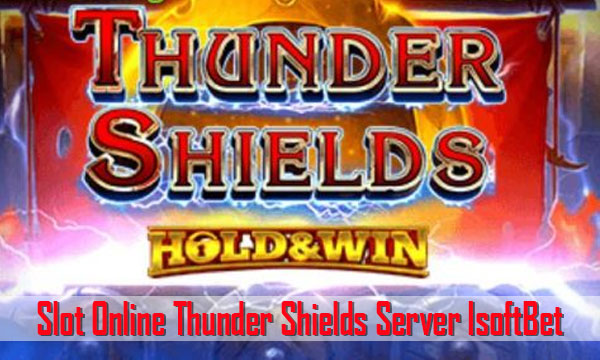 Slot-Game-Online-Thunder-Shields-Server-IsoftBet